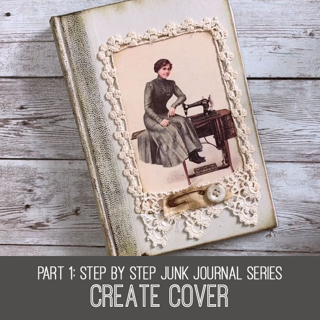 Step by Step Junk Journal Series Create Cover