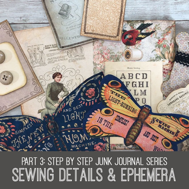 Sewing Details & Ephemera Junk Journal Series Part 3