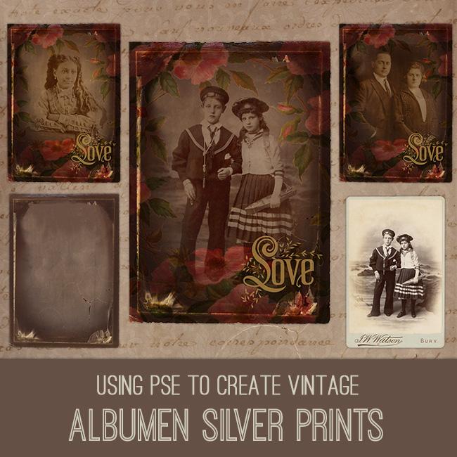 PSE Tutorial Vintage Albumen Silver Prints