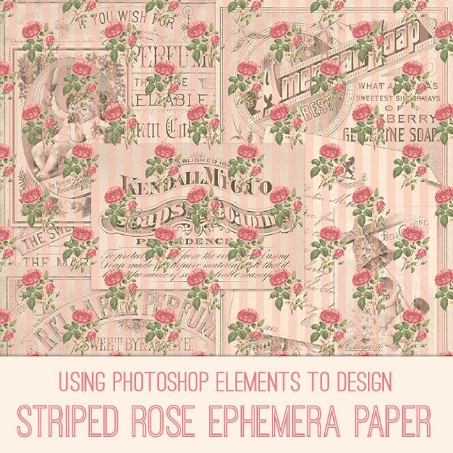 photoshop tutorial striped rose ephemera paper