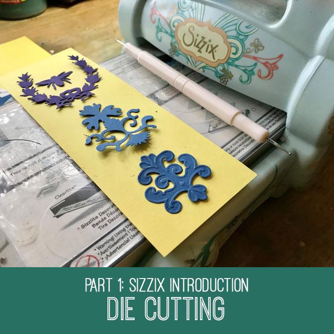 Sizzix Die Cutting tutorial