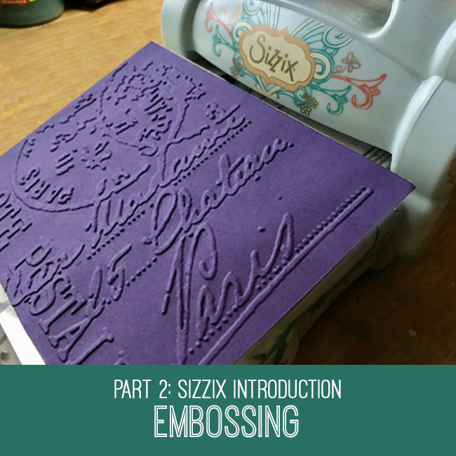 Sizzix Introduction embossing tutorial