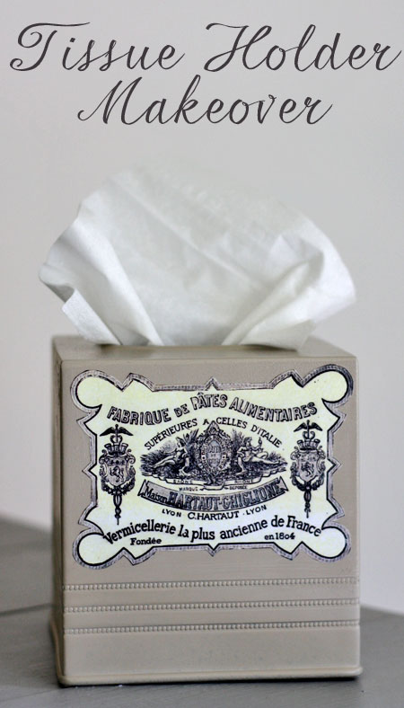 French Label Tissue Holder Makeover